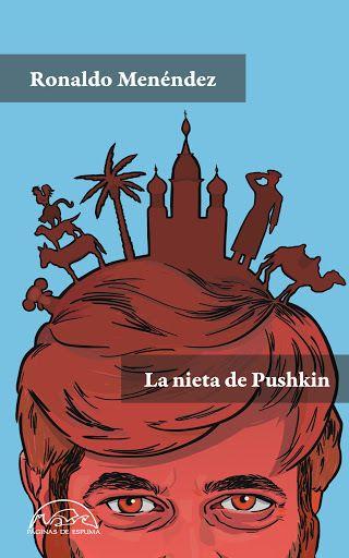 Libro 'La nieta de Pushkin', de Ronaldo Menéndez.