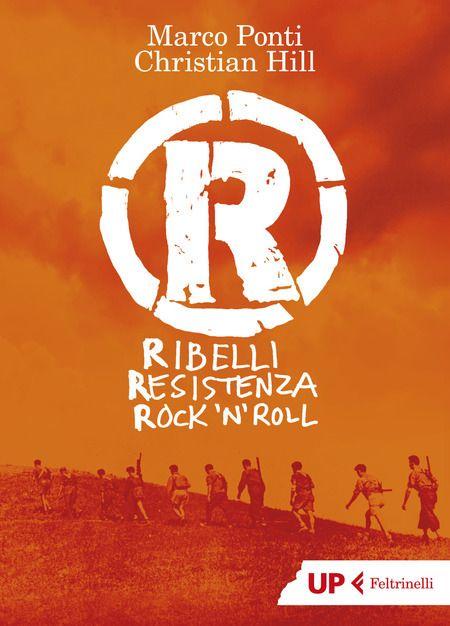 Ribelli, Resistenza Rock'N'Roll (Up - Feltrinelli)