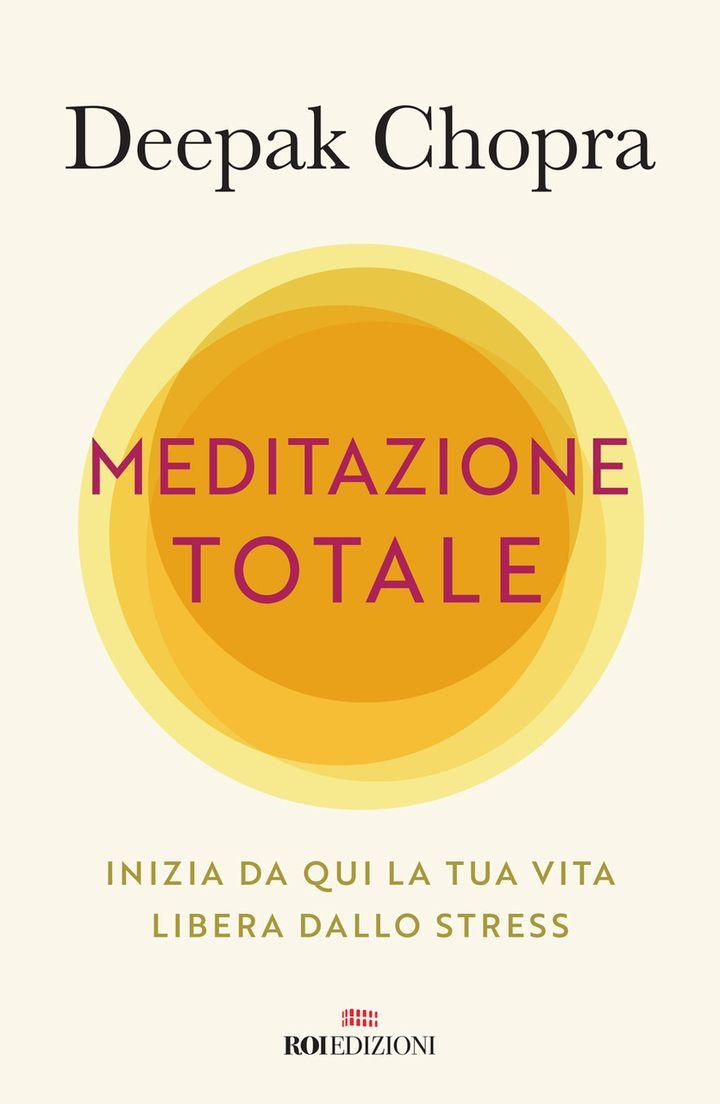 Deepak Chopra - Meditazione totale (RoiEdizioni)