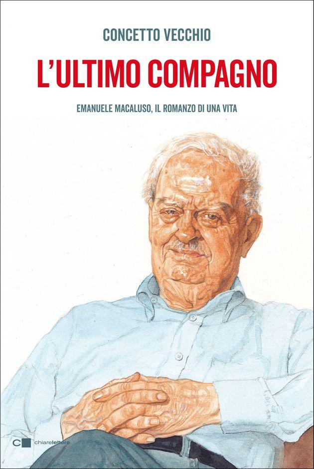 Concetto Vecchio, L'ultimo compagno. Emanuele Macaluso, il romanzo di una