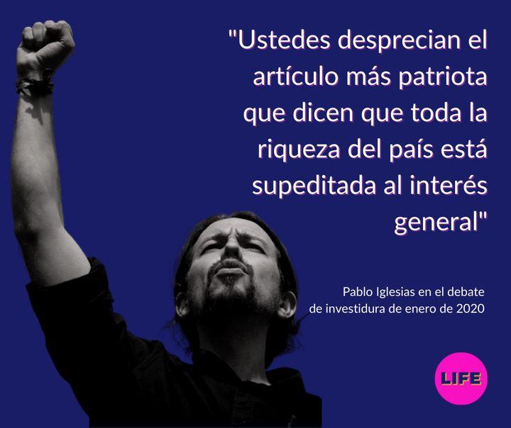 Frase de Pablo Iglesias en el debate de investidura de Pedro Sánchez en enero de 2020.