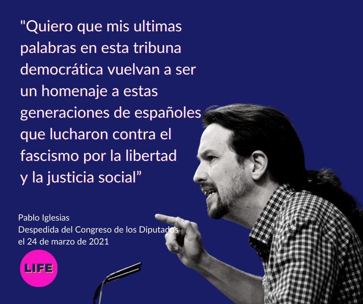 Frase de Pablo Iglesias al despedirse del Congreso de los Diputados.