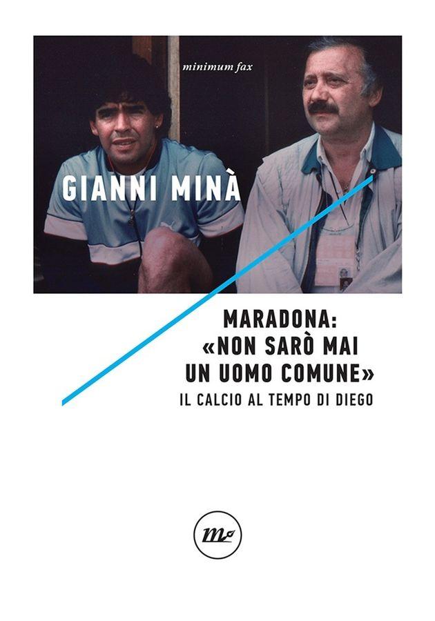 Il Maradona di Minà: sognatore, ribelle e
