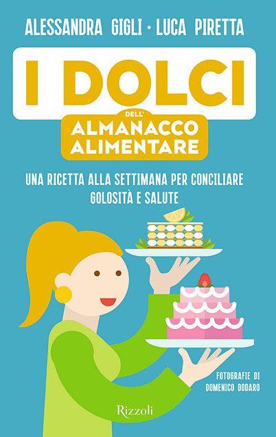 I Dolci dell'Almanacco Alimentare (Rizzoli)