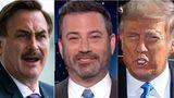 Mike Lindell, Jimmy Kimmel, Donald Trump