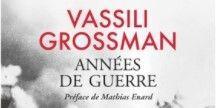 Vasilij Grossman, Années de