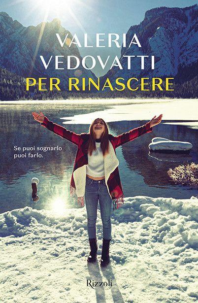 Valeria Vedovatti, Per Rinascere