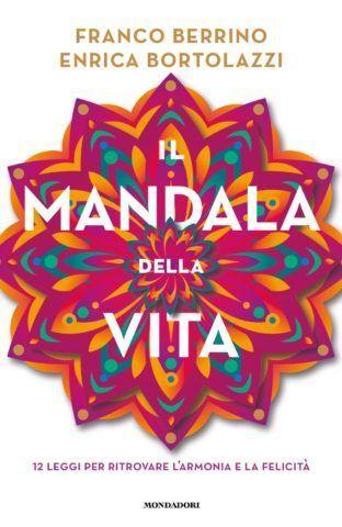 """Franco Berrino, Enrica Bortolazzi, """"Il Mandala della Vita"""""""