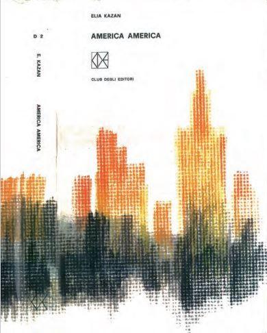 Elia Kazan, America America, Club degli Editori, Milano 1963. Sovraccoperta di Bruno Munari.