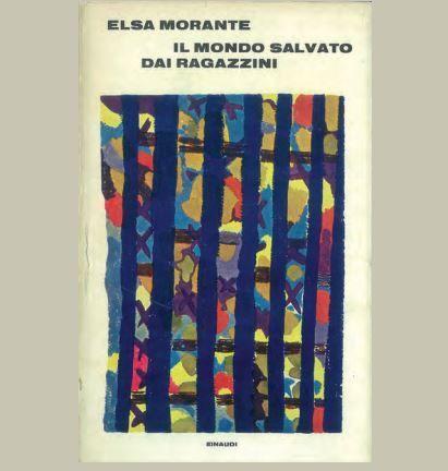 Il mondo salvato dai ragazzini, Elsa Morante, Einaudi