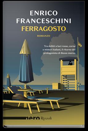 Ferragosto, di Enrico Franceschini, Rizzoli