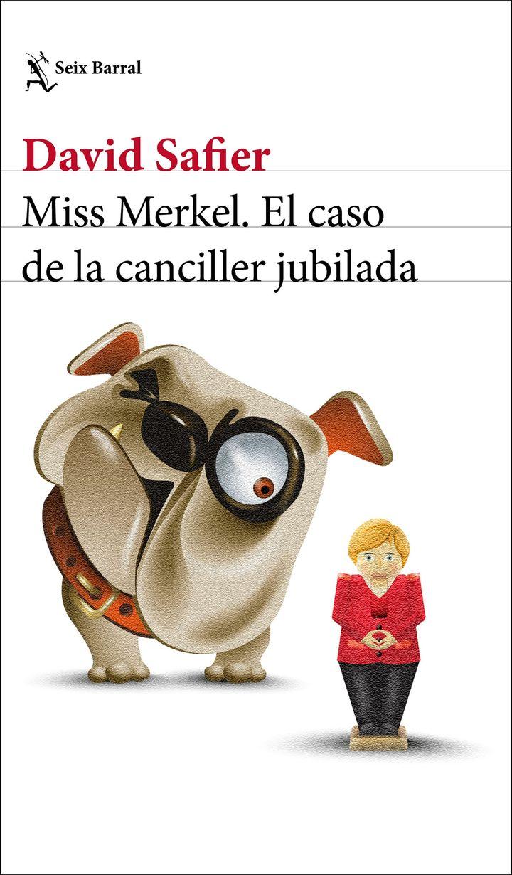 La portada de 'Miss Merkel. El caso de la canciller jubilada'.