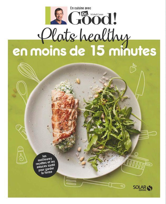 Plats healthy en moins de 15 minutes, disponible en librairie.